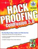 Hack Proofing ColdFusion : The Only Way to Stop a Hacker Is to Think Like One, Meyer, Greg and Rusher, Rob, 1928994776