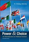 Power and Choice : An Introduction to Political Science, Shively, W. Phillips, 0078024773