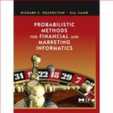 Probabilistic Methods for Financial and Marketing Informatics, Neapolitan, Richard E. and Jiang, Xia, 0123704774