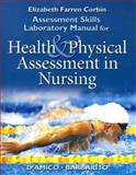 Assessment Skills Laboratory Manual for Health and Physical Assessment in Nursing, Corbin, Elizabeth Farren and D'Amico, Donita, 0130494771