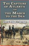 The Capture of Atlanta and the March to the Sea, William T. Sherman, 0486454770