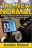 The New Normal : Finding a Balance Between Individual Rights and the Common Good, Etzioni, Amitai, 1412854776