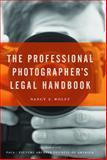 The Professional Photographer's Legal Handbook, Nancy E. Wolff, 1581154771