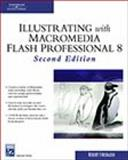 Illustrating with Macromedia Flash Professional 8, Firebaugh, Robert, 1584504773