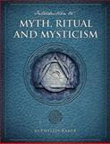 Introduction to Myth, Ritual and Mysticism, Baker, Phyllis, 1609274776