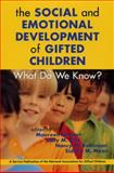 The Social and Emotional Development of Gifted Children : What Do We Know?, Neihart, Maureen and Reis, Sally M., 1882664779