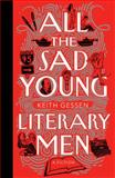 All the Sad Young Literary Men, Keith Gessen, 0143114778