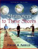 Strangers to These Shores with Research Navigator, Parrillo, Vincent N., 020541477X