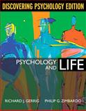Psychology and Life, Discovering Psychology Edition (with MyPsychLab), Gerrig, Richard J. and Zimbardo, Philip G., 0205654770