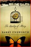 The Quality of Mercy, Barry Unsworth, 0385534779