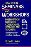 How to Run Seminars and Workshops 9780471594772