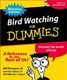 Bird Watching for Dummies, Running Press Staff and Bill Thompson, 0762414774