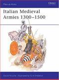 Italian Medieval Armies 1300-1500, David Nicolle, 0850454778