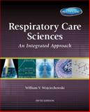 Respiratory Care Sciences : An Integrated Approach, Wojciechowski, William V., 1133594778