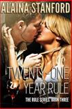 Twenty-One Year Rule, Rule Series Book 3, Alaina Stanford, 1500194778