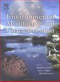 Environmental Monitoring and Characterization, Artiola, Janick F. and Pepper, Ian L., 0120644770
