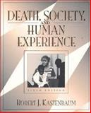 Death, Society, and Human Experience, Kastenbaum, Robert, 0205264778