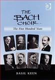 The Bach Choir 1878-1928, Keen, Basil, 075465477X