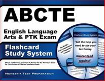 ABCTE English Language Arts and PTK Exam Flashcard Study System : ABCTE Test Practice Questions and Review for the American Board for Certification of Teacher Excellence Exam, ABCTE Exam Secrets Test Prep Team, 161403477X
