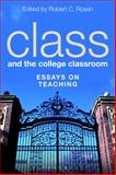 Class and the College Classroom : Essays on Teaching, , 1623564778