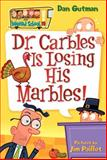 Dr. Carbles Is Losing His Marbles!, Dan Gutman, 006123477X