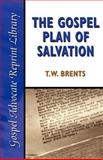 The Gospel Plan Of Salvation, Brents, T. W., 0892254777