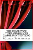 The Tragedy of Titus Andronicus, William Shakespeare, 1490354778