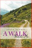 A Walk Beside Me, Deann Hummel, 1491724773