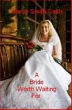 A Bride Worth Waiting For, Jeanie Cash, 1496154770
