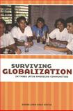 Surviving Globalization in Three Latin American Communities, Heyck, Denis Lynn Daly, 1551114771