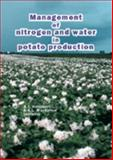 Management of Nitrogen and Water in Potato Production, A. J. Haverkort, 9074134777