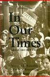 In Our Times : America since World War II, Rosenberg, Norman L., 0131064770