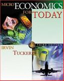 Microeconomics for Today, Tucker, Irvin B., 032411477X