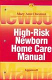 High-Risk Newborn Home Care Manual, Chestnut, Mary A., 039755477X