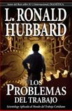 The Problems of Work, L. Ron Hubbard, 140314477X