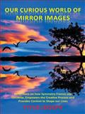 Our Curious World of Mirror Images, Titus Joseph, 145258477X