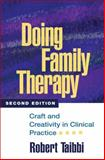 Doing Family Therapy : Craft and Creativity in Clinical Practice, Taibbi, Robert, 1593854773