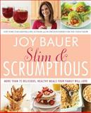 Slim and Scrumptious, Joy Bauer, 0061834777
