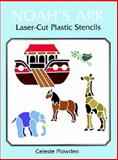 Noah's Ark Laser-Cut Plastic Stencils, Celeste Plowden, 0486404773