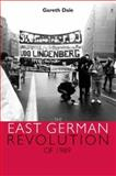 The East German Revolution of 1989, Dale, Gareth, 0719074770