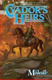 Cyador's Heirs, L. E. Modesitt, 0765374773
