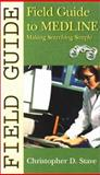 Field Guide to Medline : Making Searching Simple, Christopher Stave, 0781734770
