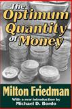 The Optimum Quantity of Money, Friedman, Milton, 1412804779