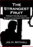 The Strangest Fruit, Joe H. Mitchell, 1452884773