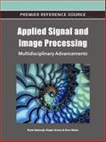 Applied Signal and Image Processing : Multidisciplinary Advancements, Rami Qahwaji, 1609604776