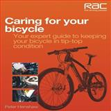 Caring for Your Bicycle, Peter Henshaw, 1845844777