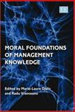 Moral Foundations of Management Knowledge, Djelic, Marie-Laure and Vranceanu, Radu, 1847204775