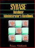 Sybase Database Administrator's Handbook, Brian Hitchcock, 0133574776