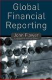 Global Financial Reporting, Flower, John and Ebbers, Gabi, 033379477X