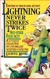 Lightning Never Strikes Twice and Other False Facts, Laurence Moore, 0380774771